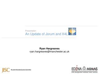 Presentation An Update of Jorum and X4L