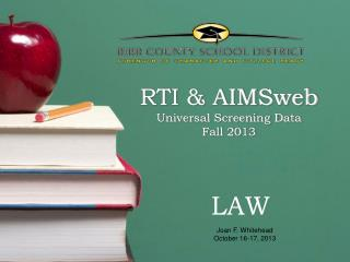 RTI & AIMSweb Universal Screening Data Fall 2013