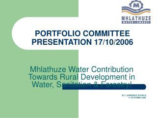 PORTFOLIO COMMITTEE PRESENTATION 17/10/2006