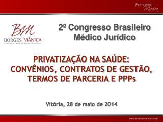 PRIVATIZAÇÃO NA SAÚDE:  CONVÊNIOS, CONTRATOS DE GESTÃO, TERMOS DE PARCERIA E PPPs