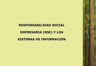 RESPONSABILIDAD SOCIAL  EMPRESARIA (RSE) Y LOS SISTEMAS DE INFORMACIÓN