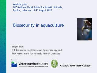 Biosecurity in aquaculture