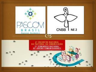 4� Encontro Nacional da  Pascom 2� Semin�rio Nacional de Jovens Comunicadores