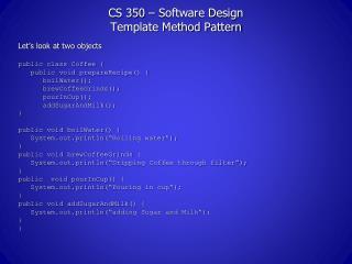 CS 350 – Software Design Template Method Pattern