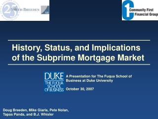 History, Status, and Implications of the Subprime Mortgage Market