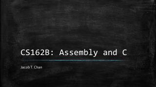 CS162B: Assembly and C
