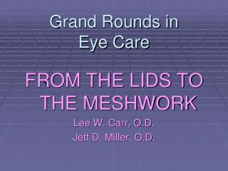 Grand Rounds in  Eye Care