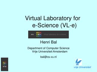 Virtual Laboratory for e-Science (VL-e)