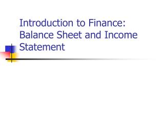 Introduction to Finance: Balance Sheet and Income Statement