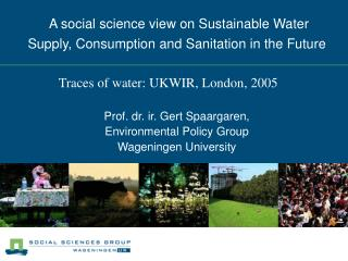 A social science view on Sustainable Water  Supply, Consumption and Sanitation in the Future