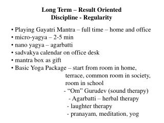 Playing Gayatri Mantra – full time – home and office  micro-yagya – 2-5 min