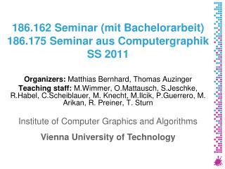 186.162 Seminar (mit Bachelorarbeit) 186.175 Seminar aus Computergraphik SS 2011