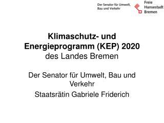 Klimaschutz- und Energieprogramm (KEP) 2020 des Landes Bremen