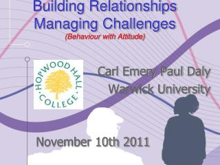 Building Relationships Managing Challenges (Behaviour with Attitude)