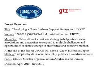 "Project Overview: Title  :""Developing a Green Business Support Strategy for UBCCE"""