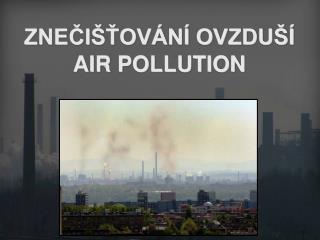 ZNE?I�?OV�N� OVZDU�� AIR POLLUTION