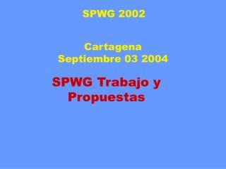 SPWG Trabajo y Propuestas
