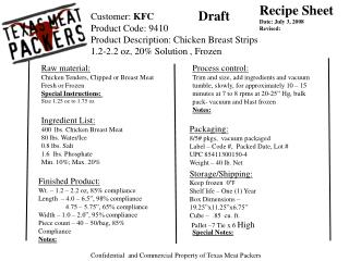 Ingredient List: lbs. Chicken Breast Meat 80 lbs. Water/Ice 0.8 lbs. Salt 1.6  lbs. Phosphate