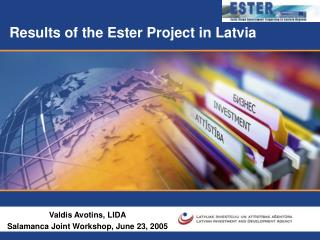 Results of the Ester Project in Latvia