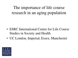 The importance of life course research in an aging population