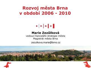 Rozvoj města Brna  v období 2006 - 2010