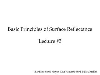 Basic Principles of Surface Reflectance Lecture #3