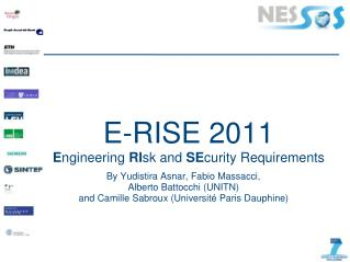 E-RISE 2011 E ngineering  RI sk  and  SE curity  Requirements