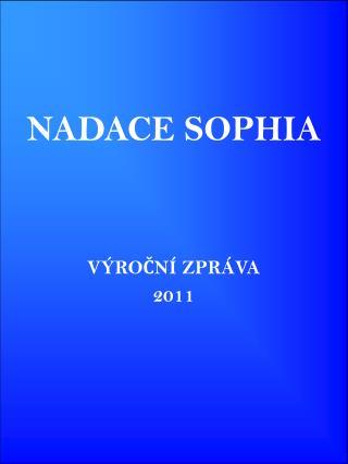 O B S A H Poslání a historie Nadace Sophia   3 Údaje o nadaci   8