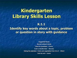 Kindergarten                  Library Skills Lesson