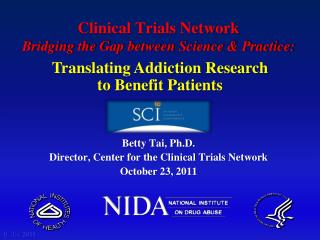 Clinical Trials Network   Bridging the Gap between Science & Practice: