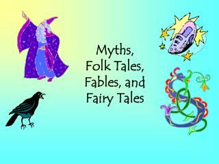 Myths, Folk Tales, Fables, and Fairy Tales