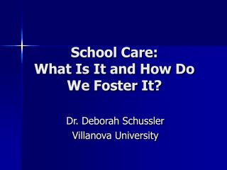 School Care:  What Is It and How Do We Foster It?