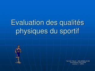 Evaluation des qualités physiques du sportif