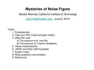 Mysteries of Noise Figure Sander Weinreb, California Institute of Technology