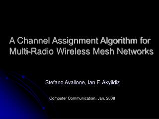 A Channel Assignment Algorithm for Multi-Radio Wireless Mesh Networks