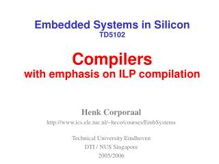 Embedded Systems in Silicon TD5102 Compilers with emphasis on ILP compilation