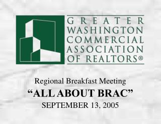 "Regional Breakfast Meeting ""ALL ABOUT BRAC"" SEPTEMBER 13, 2005"