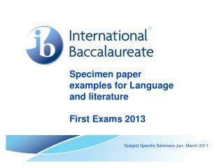 Specimen paper examples for Language and literature First Exams 2013