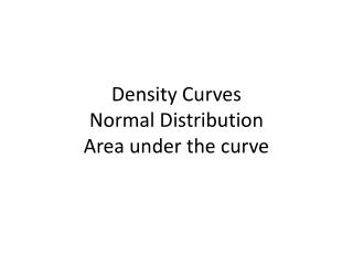 Density Curves Normal Distribution Area under the curve