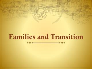 Families and Transition