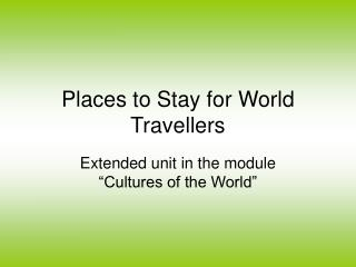 Places to Stay for World Travellers