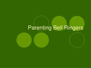 Parenting Bell Ringers