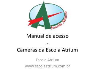 Manual de acesso - C�meras da Escola Atrium