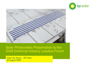 Solar Photovoltaic Presentation to the  2008 Electrical Industry Leaders Forum