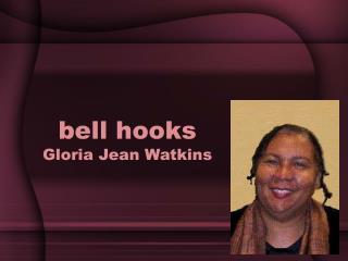 bell hooks Gloria Jean Watkins