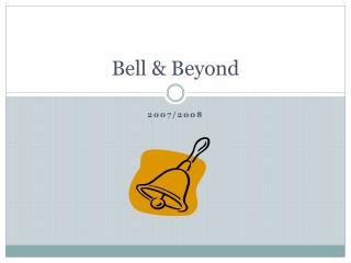Bell & Beyond