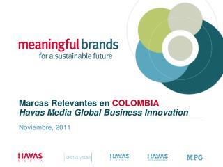 Marcas Relevantes e n  COLOMBIA Havas  Media Global Business Innovation