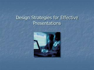 Design Strategies for Effective Presentations