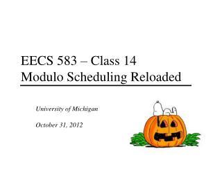 EECS 583 – Class 14 Modulo Scheduling Reloaded