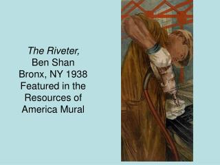 The Riveter,  Ben Shan Bronx, NY 1938  Featured in the Resources of America Mural